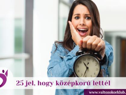 25 ÁRULKODÓ JEL, HOGY KÖZÉPKORÚ LETTÉL