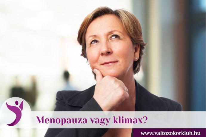 MENOPAUZA VAGY KLIMAX?