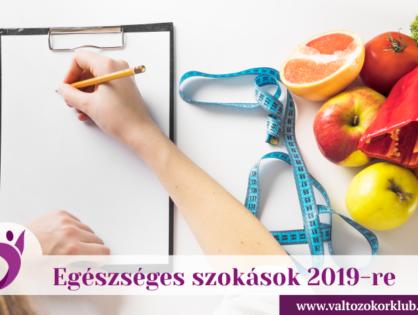 EGÉSZSÉGES SZOKÁSOK 2019-BEN