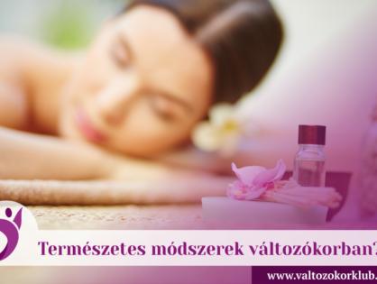 TERMÉSZETES MÓDSZEREK VÁLTOZÓKORBAN 2.