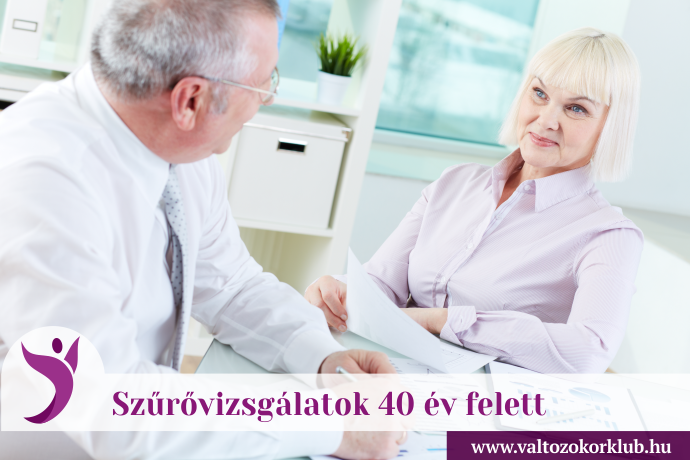 SZŰRŐVIZSGÁLATOK 40 ÉV FELETT